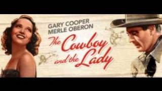 """The Cowboy and the Lady"" from The Cowboy and the Lady"