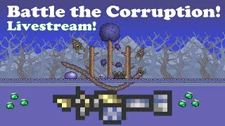 Terraria Livestream: Purifying a Completely Corrupted World: The Battle for Terraria!