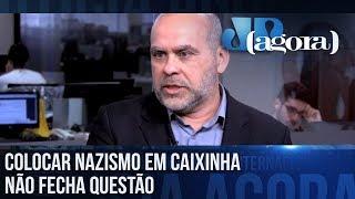 Alexandre Borges: 'Colocar o nazismo só em caixinha de esquerda ou direita não fecha a questão'