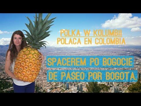 Bogota w pigułce. Chodźmy na spacer!