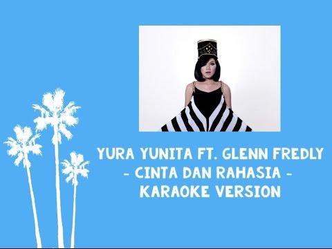 Yura Yunita ft. Glenn Fredly - Cinta dan Rahasia (Karaoke Version)