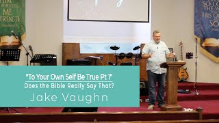 To Your Own Self Be True pt 1 | Sermon | East Delta Baptist Church