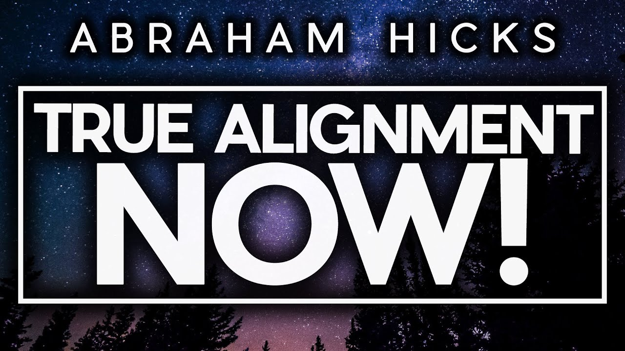Abraham Hicks - EVERYTHING Is About To Fall Into Place For You! It's Time To See TRUE ALIGNMENT