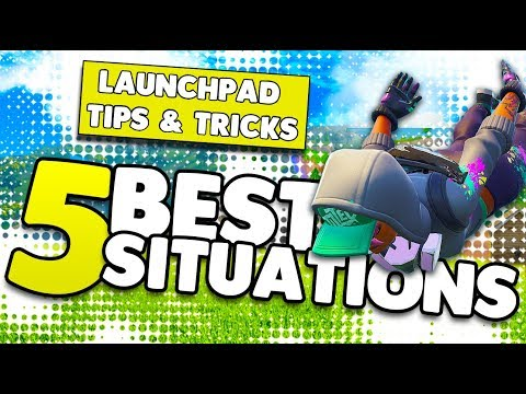 5 Best Situations To Use A Launchpad! | Launchpad Tips & Tricks | Fortnite Battle Royale