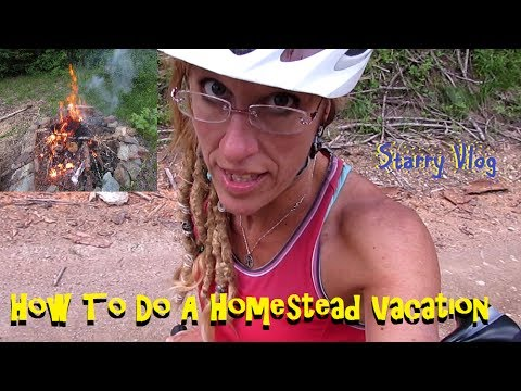 Starry Vlog: How Homesteaders Do Vacation?