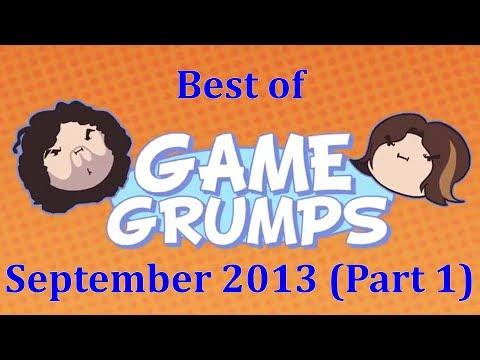 Best of Game Grumps - September 2013 (Part 1 of 2)