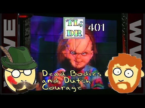 2L;DR - 401 - Two Losers' Drunken Ramblings - Dead bodies and Dutch courage