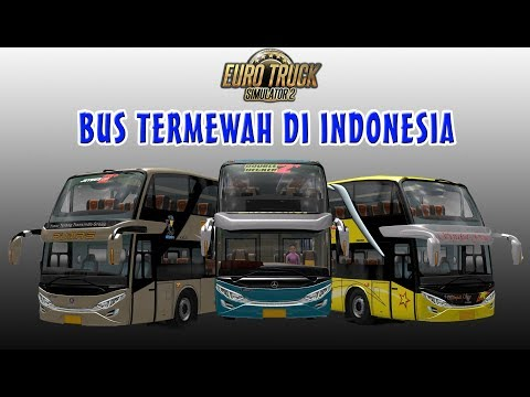 3 Bus Tingkat Termewah Di Indonesia Versi Euro Truck Simulator 2 Indonesia