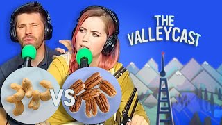 Cashews vs Pecans: The Ultimate Nut Fight | The Valleycast, Ep. 45
