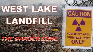 West Lake Landfill - Toxic Danger Zone
