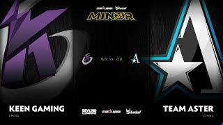 Team Aster vs Keen Gaming Game 3 - SL ImbaTV D2 Minor S3 CN Qualifier: Losers' Finals