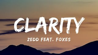 Zedd feat. Foxes - Clarity (Lyrics)