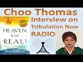 Interview with Choo Thomas on Tribulation Now Radio