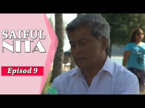 Saiful Nita   Episod 9