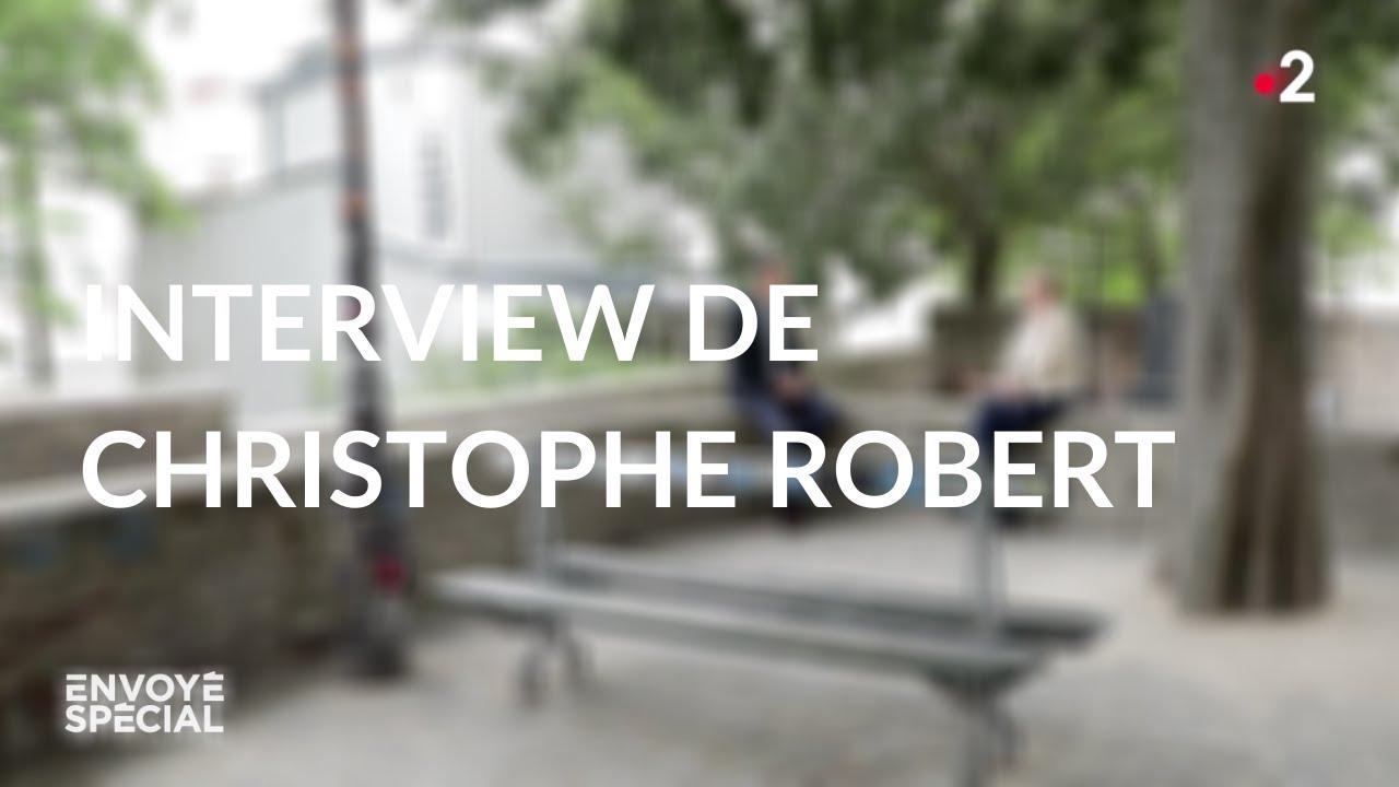 Envoyé spécial. Interview de Christophe Robert - Jeudi 18 juin 2020 (France 2)