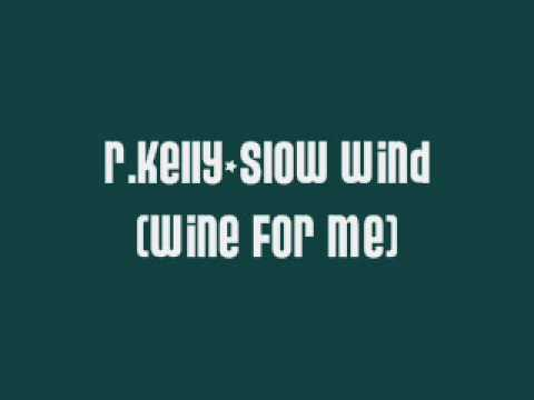 R Kelly -Wind For Me