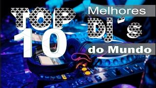 TOP 10 MELHORES DJ´S DO MUNDO