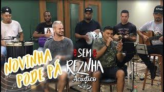 Sem ReZnha - Novinha Pode Pá - Igor Kannário ft. Lucas e Orelha *PAGODE* (Versão Pagode) mp3