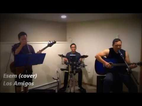 Esem (acoustic cover by: Los Amigos)