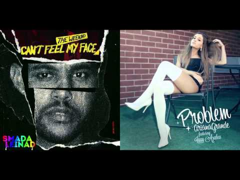 The Weeknd vs. Ariana Grande ft. Iggy Azalea - Can't Feel My Problems