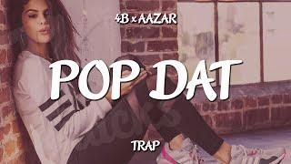 Trap 4b X Aazar Pop Dat