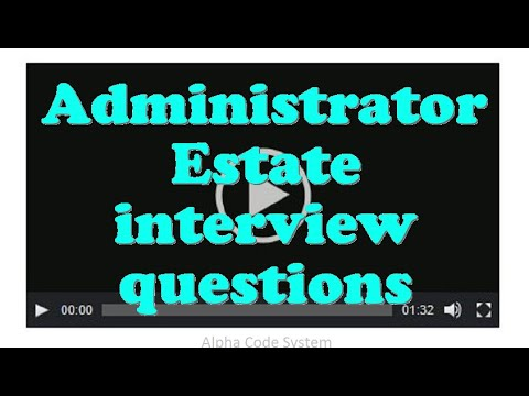 Administrator Estate interview questions