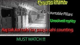 chaurasi khamba | The unsolved mystry | Koi nahi kar paaya aaj tak sahi counting