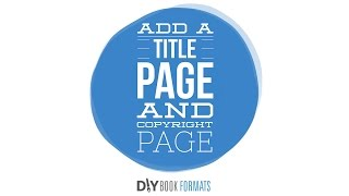 How to add a title page and copyright page to your book (formatting #6)