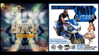 G STARR - POINT (CLEAN) - SICK BAY RIDDIM - MARKUS RECORDS - NOV 2013