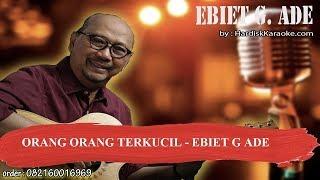 Download ORANG ORANG TERKUCIL   EBIET G ADE Karaoke