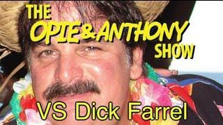 Opie & Anthony: Vs Dick Farrel (06/28/07)