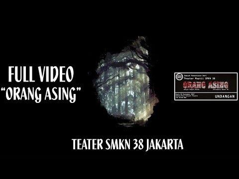 """""""ORANG ASING"""" - Teater SMKN 38 Jakarta"""