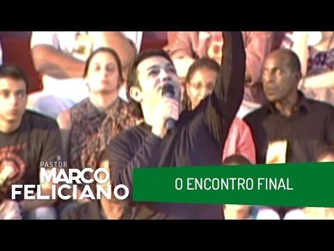 O ENCONTRO FINAL, PASTOR MARCO FELICIANO