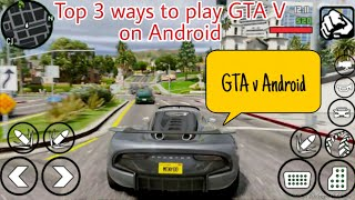 3 ways to play GTA V on Android in tamil / how to download GTA v on Android in tamil