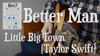 Better Man - Easy Guitar Tutorial | By Little Big Town & Taylor Swift | Learn how to play it