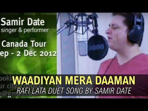 WADIYAN MERA DAMAN | Melodious Lata Rafi song by SAMIR DATE