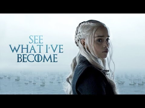 (GoT) Daenerys Targaryen | See What Ive Become