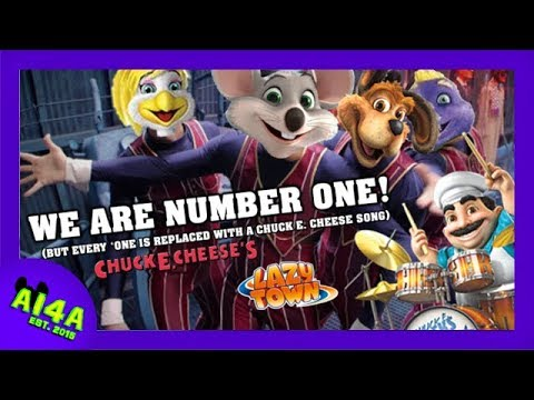 We Are Number One but every 'one' is replaced with a Chuck E. Cheese Song!