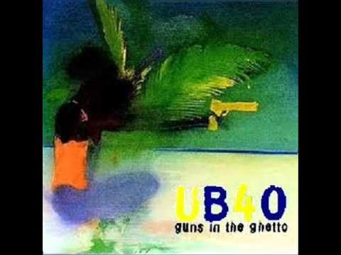 UB40 - Guns In The Ghetto