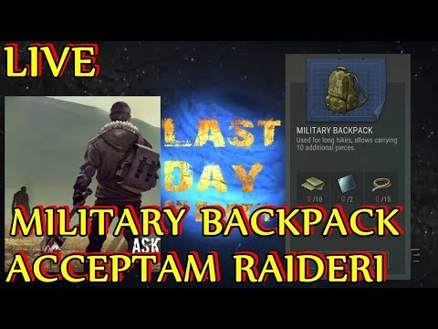 LIVE 60 | ACCEPTAM RAIDERI + FACEM NOUL BACKPACK  | LAST DAY ON EARTH