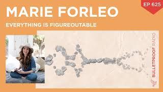 Everything is Figureoutable – Marie Forleo – #625