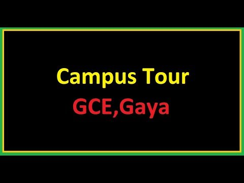 G.C.E. Gaya ||GCE,Gaya Campus Tour||Gaya College of Engineering-GCE||Campus View||G.C.EGaya overview