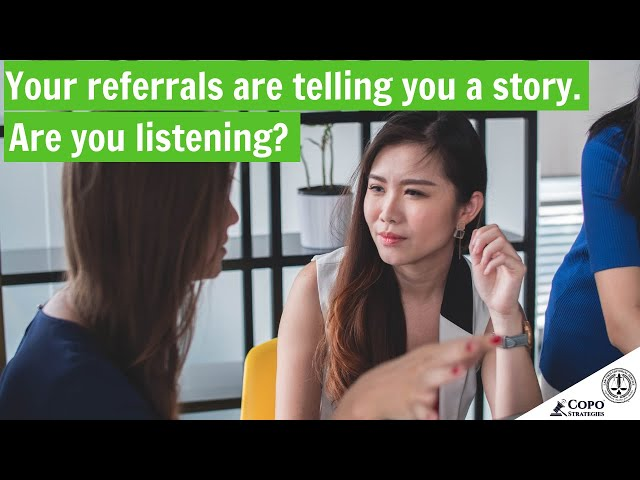 Your referrals are telling you a story. Are you listening?