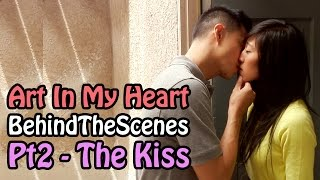 Art In My Heart   BehindTheScenes Pt2 - The KISS!