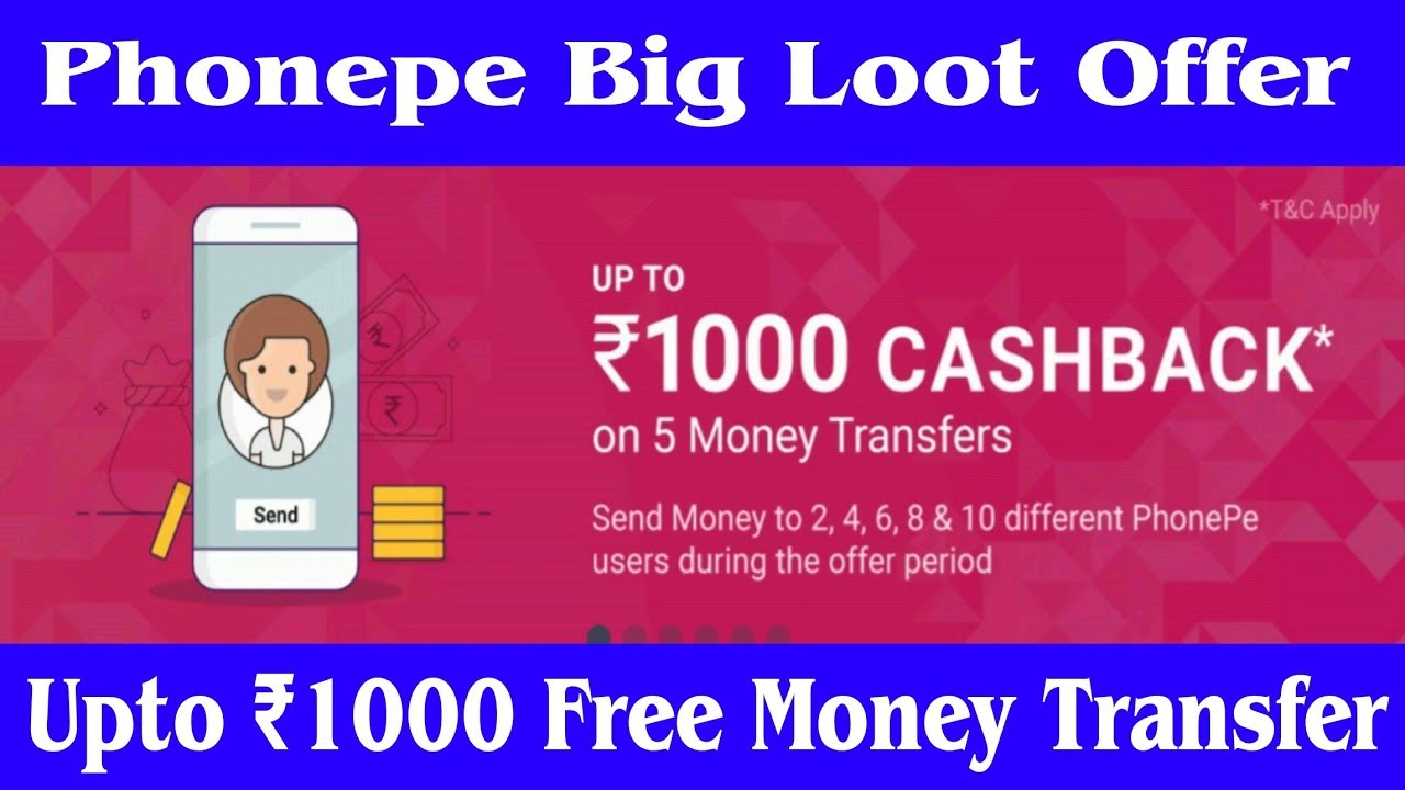 Phonepe Dhamaka Offer Upto 1000 Free Cash With 10 Money Transfers October 2018