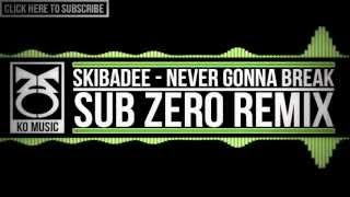 Drum & Bass | Skibadee - Never Gonna Break (Ft. Lily McKenzie) (Sub Zero Remix)
