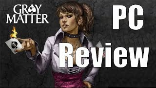 Gray Matter PC Review (No spoilers in the beginning)