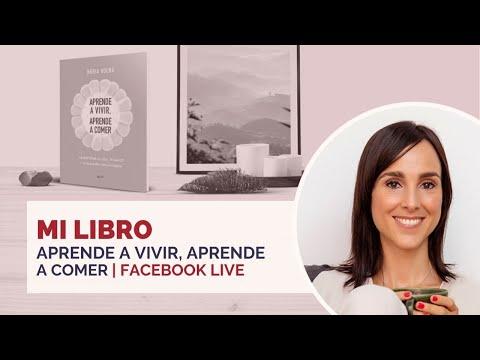 """presentación-en-facebook-live-de-mi-nuevo-libro-""""aprende-a-vivir,-aprende-a-comer""""."""
