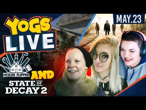 State of Decay 2 & House Flipper! - Shady Ladies w/ Hannah,