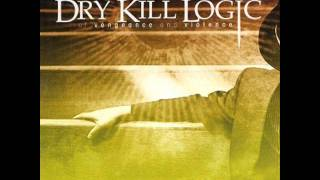 Dry Kill Logic - Kingdom Of The Blind